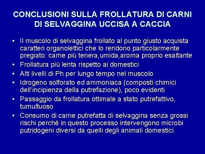 CONCLUSIONI SULLA FROLLATURA DI CARNI DI SELVAGGINA UCCISA A CACCIA • Il muscolo di
