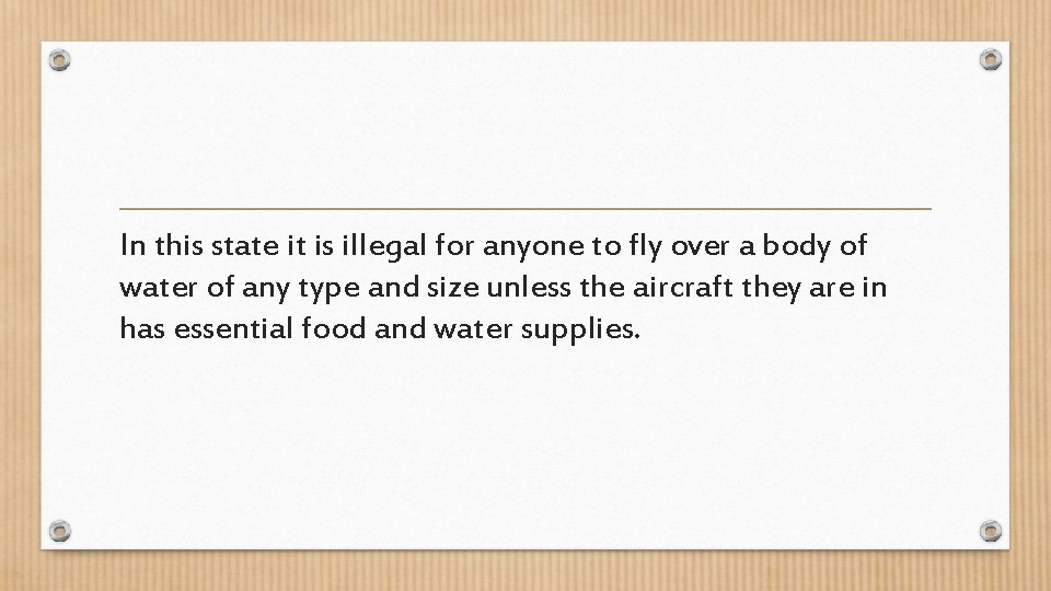 In this state it is illegal for anyone to fly over a body of
