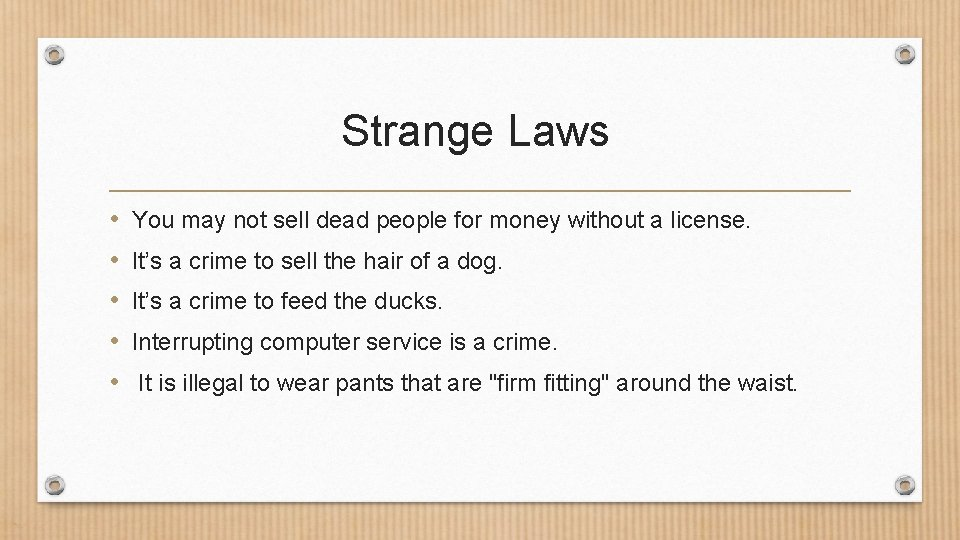 Strange Laws • • • You may not sell dead people for money without