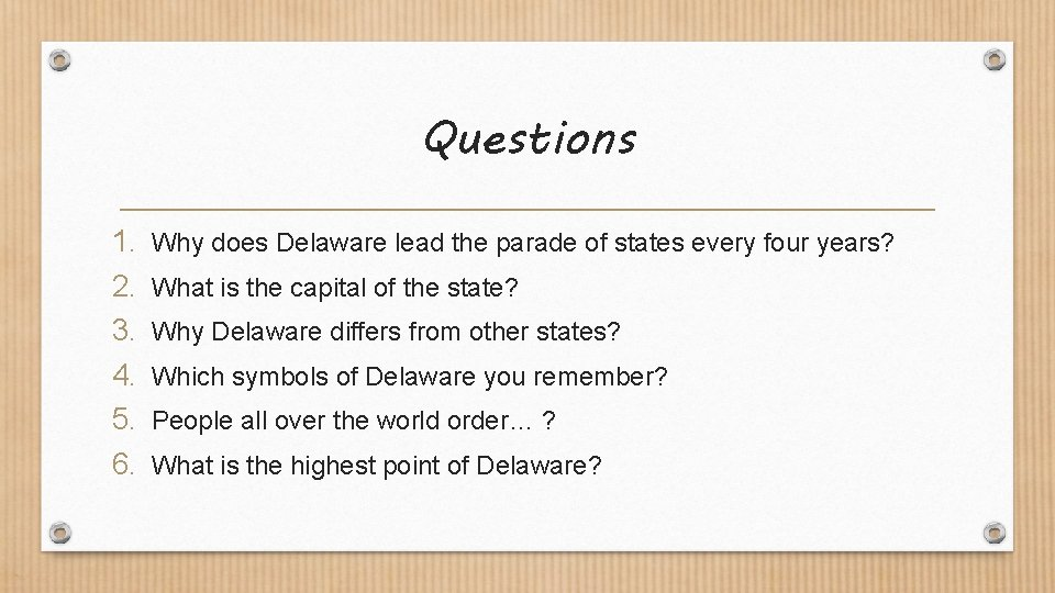 Questions 1. 2. 3. 4. 5. 6. Why does Delaware lead the parade of