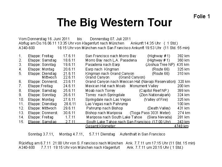 The Big Western Tour Folie 1 Vom Donnerstag 16. Juni 2011 bis Donnerstag 07.