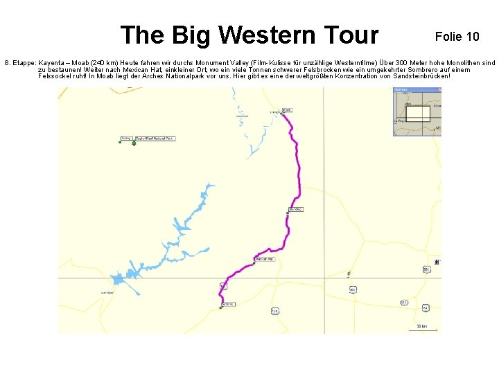 The Big Western Tour Folie 10 8. Etappe: Kayenta – Moab (240 km) Heute