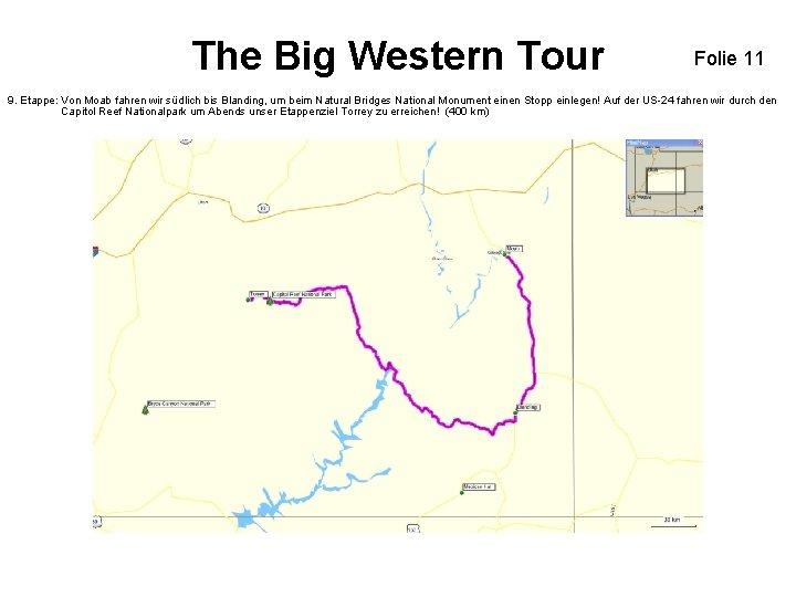 The Big Western Tour Folie 11 9. Etappe: Von Moab fahren wir südlich bis