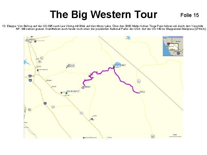 The Big Western Tour Folie 15 13. Etappe: Von Bishop auf der US-395 nach