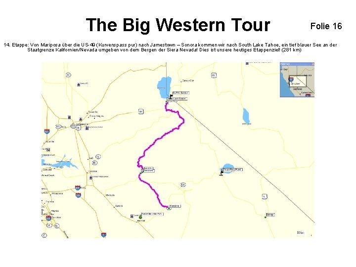 The Big Western Tour Folie 16 14. Etappe: Von Mariposa über die US-49 (Kurvenspass