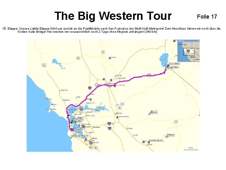 The Big Western Tour Folie 17 15. Etappe: Unsere Letzte Etappe führt uns zurück