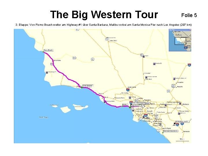 The Big Western Tour Folie 5 3. Etappe: Von Pismo Beach weiter am Highway