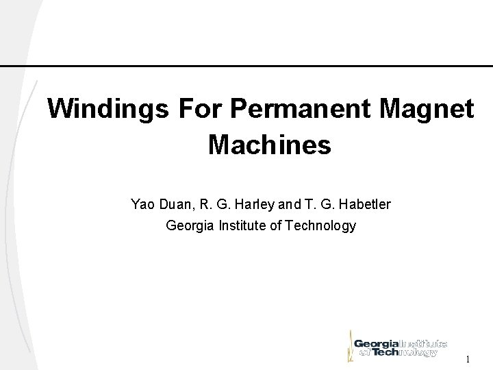 Windings For Permanent Magnet Machines Yao Duan, R. G. Harley and T. G. Habetler