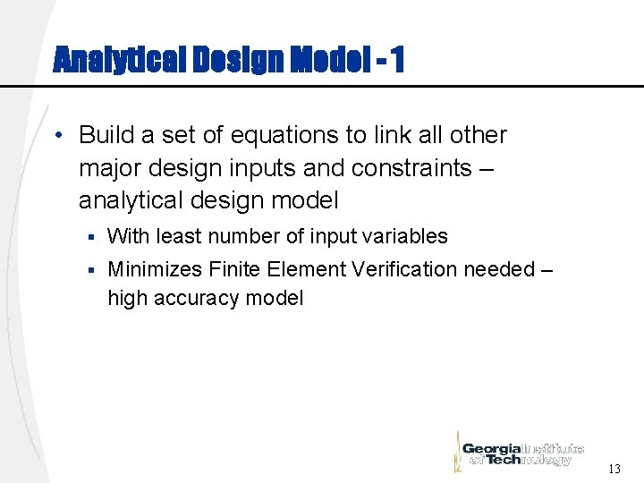 Analytical Design Model - 1 • Build a set of equations to link all