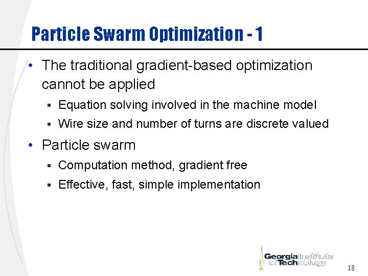 Particle Swarm Optimization - 1 • The traditional gradient-based optimization cannot be applied §