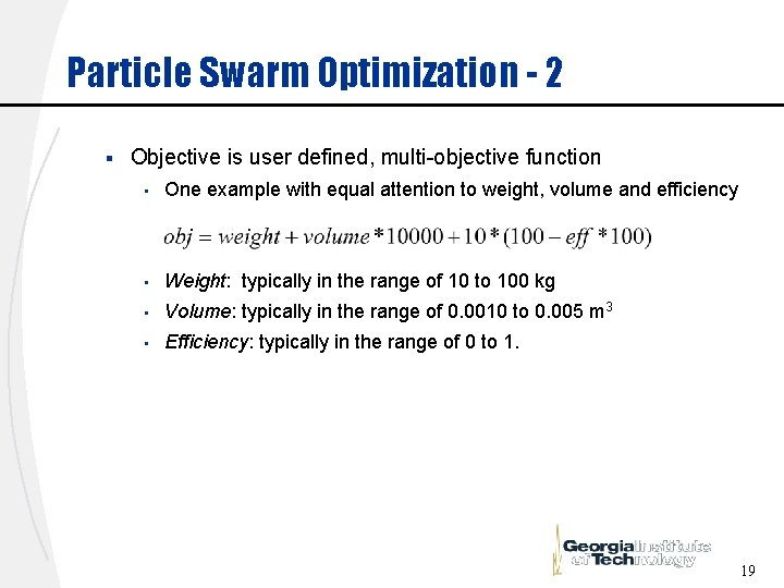 Particle Swarm Optimization - 2 § Objective is user defined, multi-objective function • One