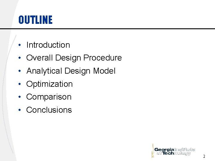 OUTLINE • Introduction • Overall Design Procedure • Analytical Design Model • Optimization •