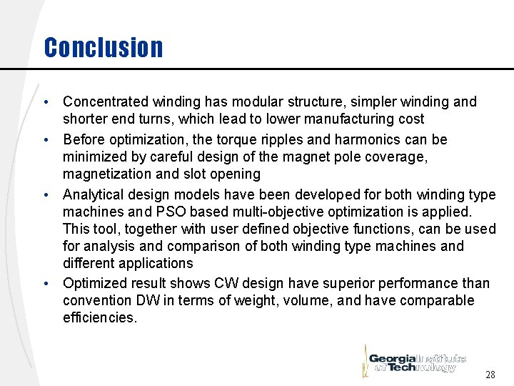 Conclusion • Concentrated winding has modular structure, simpler winding and shorter end turns, which