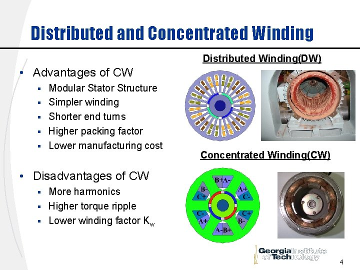 Distributed and Concentrated Winding Distributed Winding(DW) • Advantages of CW § § § Modular