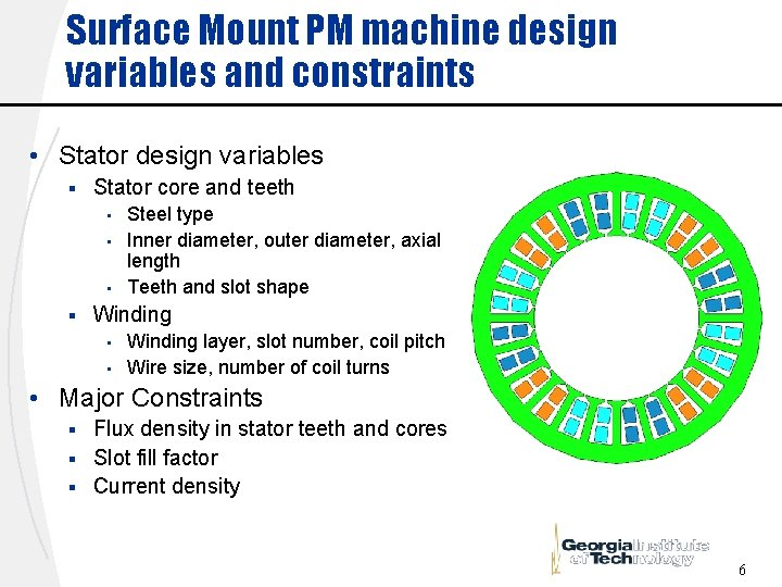 Surface Mount PM machine design variables and constraints • Stator design variables § Stator