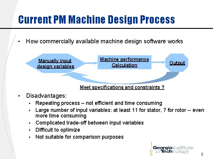 Current PM Machine Design Process • How commercially available machine design software works Manually