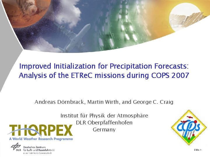Improved Initialization for Precipitation Forecasts: Analysis of the ETRe. C missions during COPS 2007