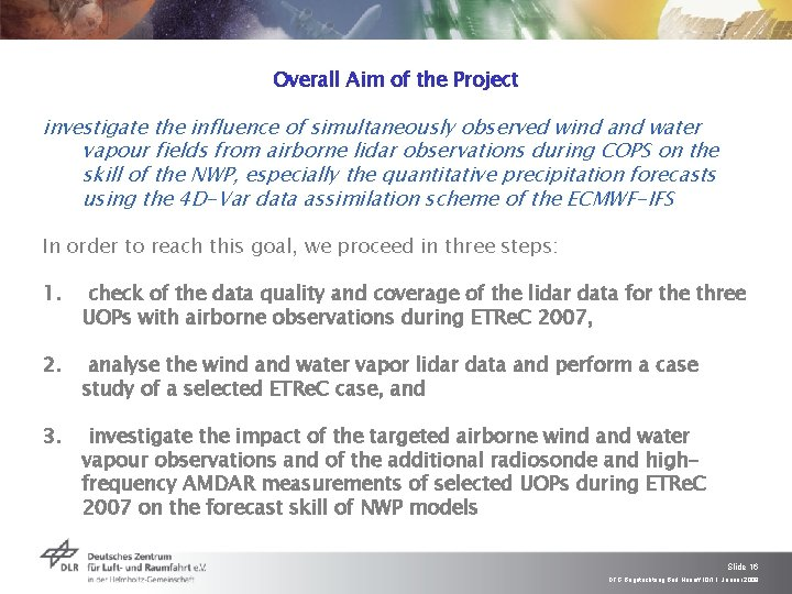 Overall Aim of the Project investigate the influence of simultaneously observed wind and water
