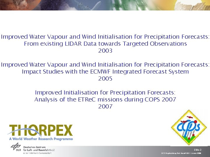 Improved Water Vapour and Wind Initialisation for Precipitation Forecasts: From existing LIDAR Data towards