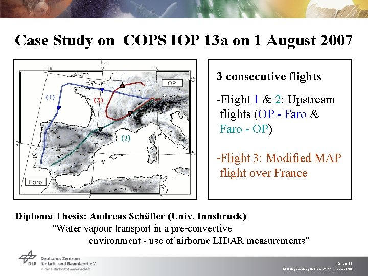 Case Study on COPS IOP 13 a on 1 August 2007 3 consecutive flights