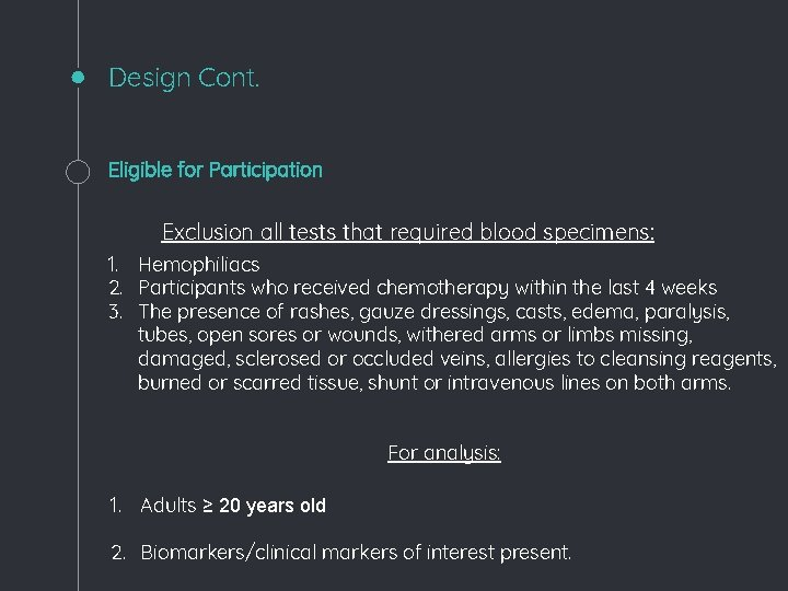 Design Cont. Eligible for Participation Exclusion all tests that required blood specimens: 1. Hemophiliacs
