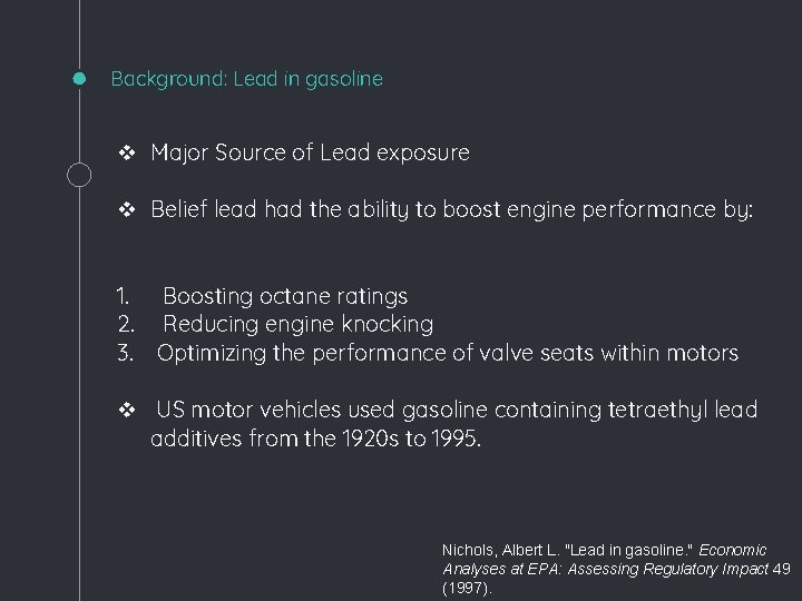 Background: Lead in gasoline v Major Source of Lead exposure v Belief lead had