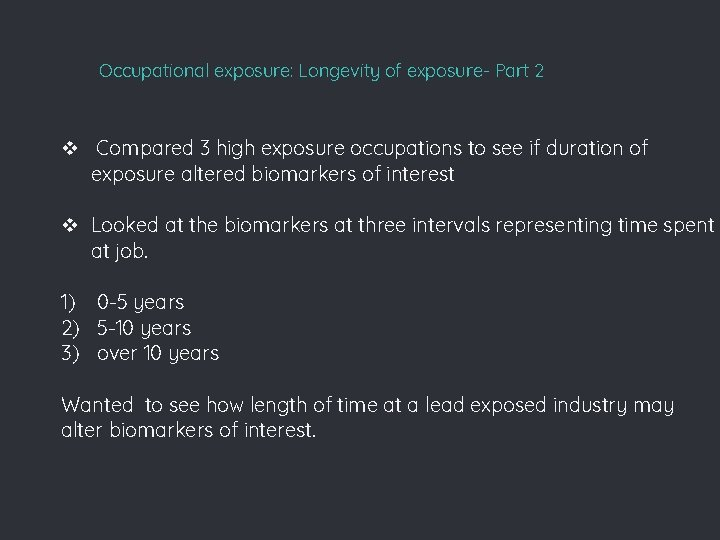 Occupational exposure: Longevity of exposure- Part 2 v Compared 3 high exposure occupations to