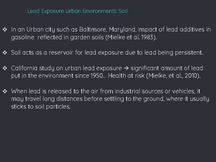 Lead Exposure Urban Environments: Soil v In an Urban city such as Baltimore, Maryland,