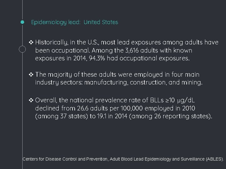Epidemiology lead: United States v Historically, in the U. S. , most lead exposures