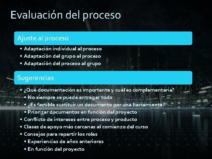Evaluación del proceso Ajuste al proceso • Adaptación individual al proceso • Adaptación del