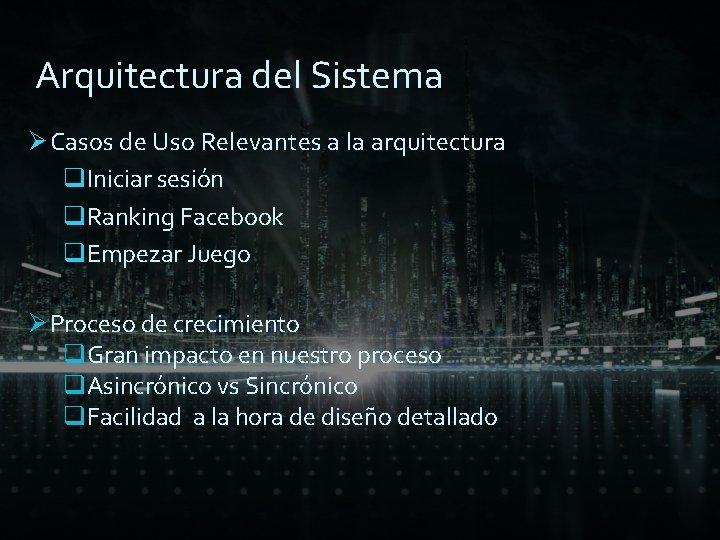 Arquitectura del Sistema Ø Casos de Uso Relevantes a la arquitectura q. Iniciar sesión