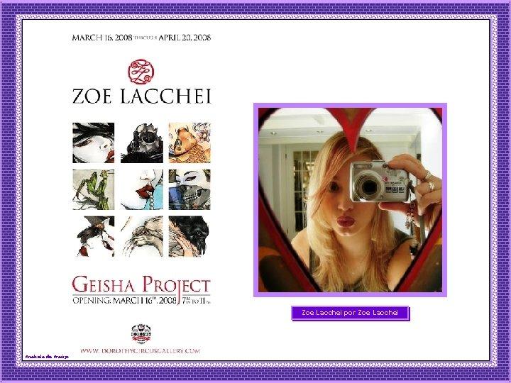 Zoe Lacchei por Zoe Lacchei Anabela de Araújo