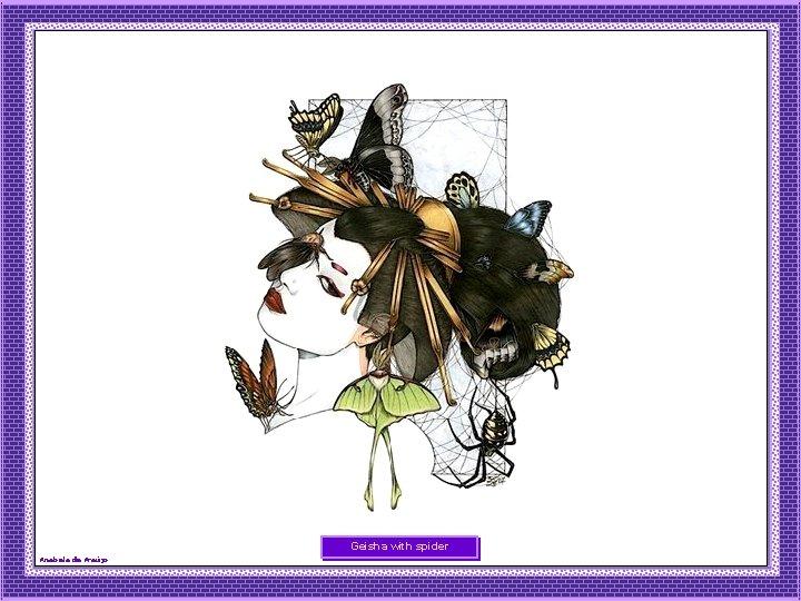 Geisha with spider Anabela de Araújo