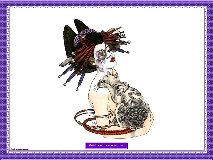 Geisha with tattooed cat Anabela de Araújo