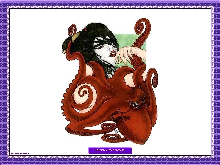 Geisha with octopus Anabela de Araújo