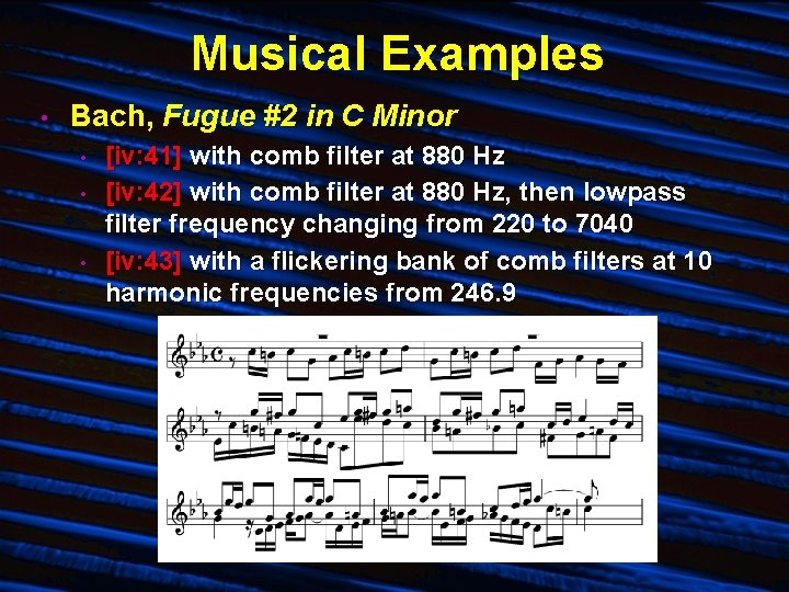 Musical Examples • Bach, Fugue #2 in C Minor • • • [iv: 41]
