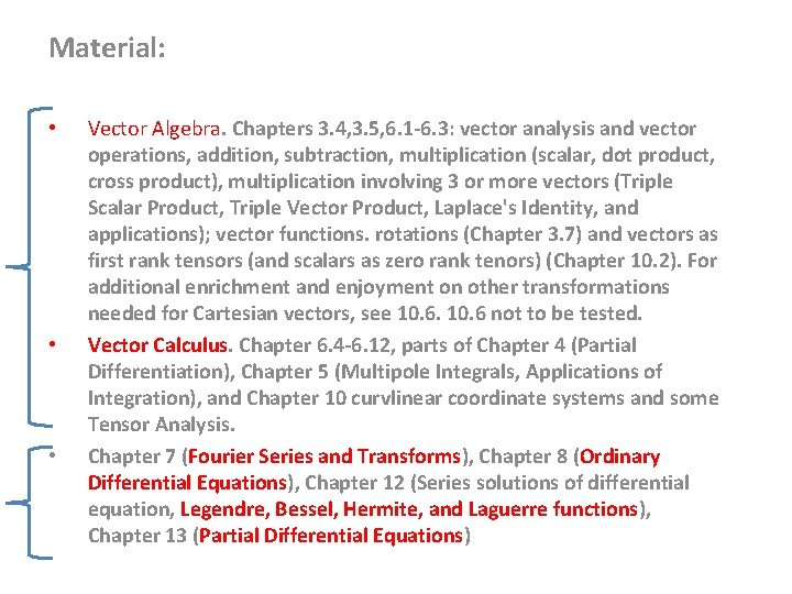 Material: • • • Vector Algebra. Chapters 3. 4, 3. 5, 6. 1 -6.