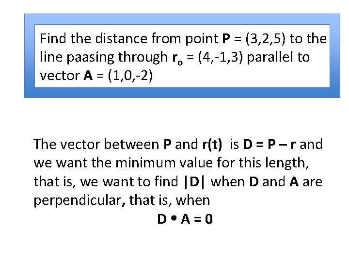 Find the distance from point P = (3, 2, 5) to the line paasing