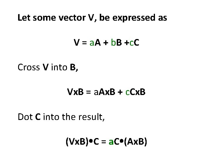 Let some vector V, be expressed as V = a. A + b. B