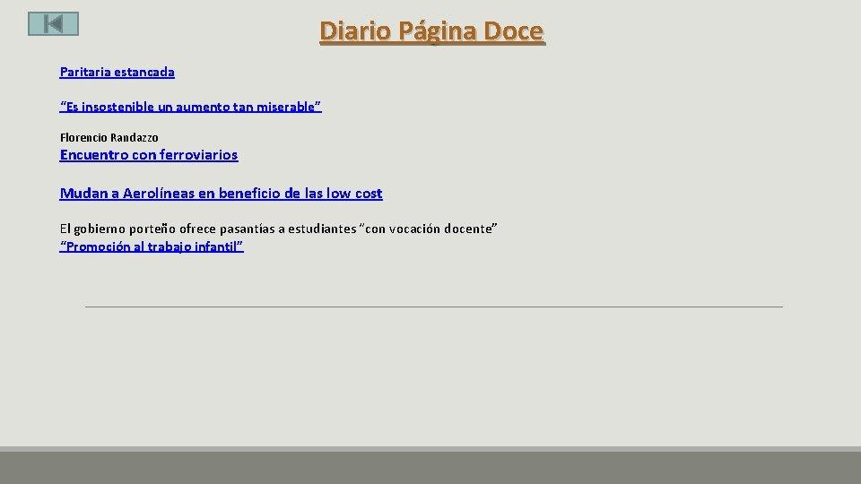 """Diario Página Doce Paritaria estancada """"Es insostenible un aumento tan miserable"""" Florencio Randazzo Encuentro"""