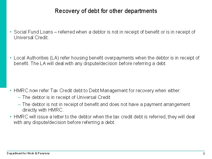 Recovery of debt for other departments • Social Fund Loans – referred when a