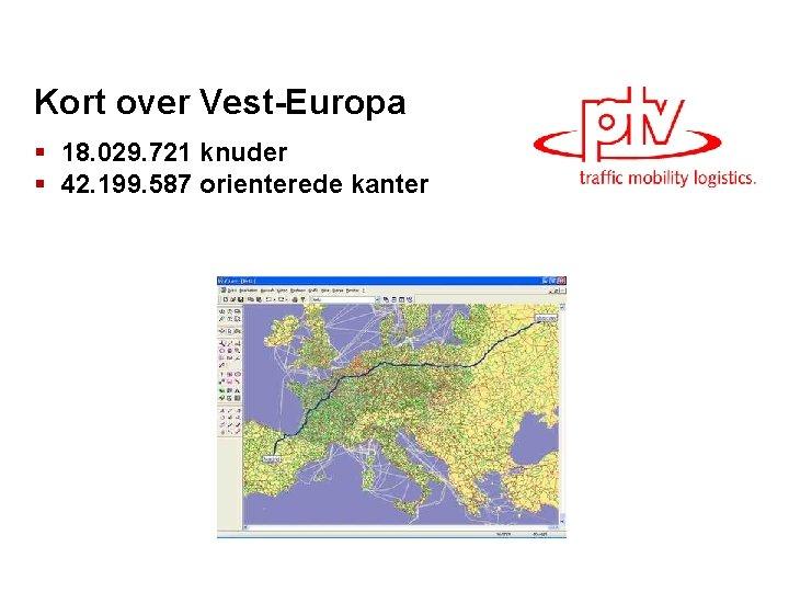 Kort over Vest-Europa § 18. 029. 721 knuder § 42. 199. 587 orienterede kanter