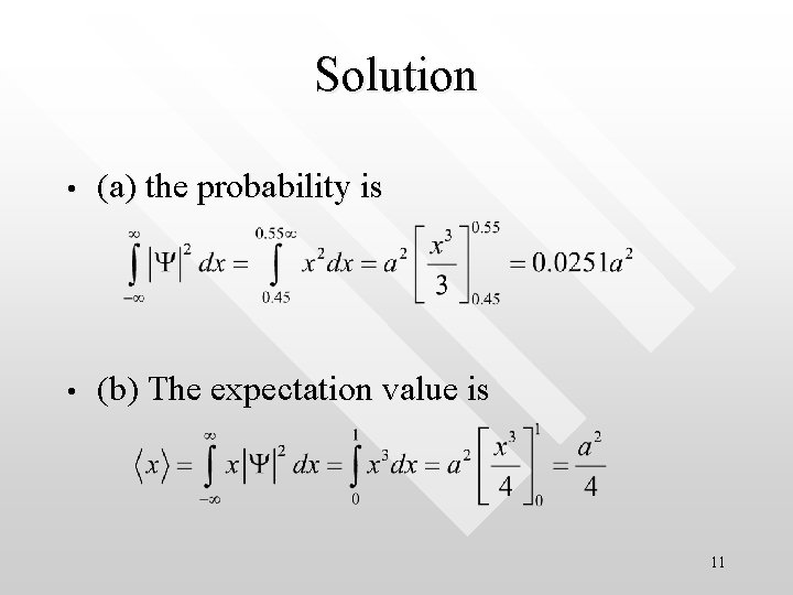 Solution • (a) the probability is • (b) The expectation value is 11