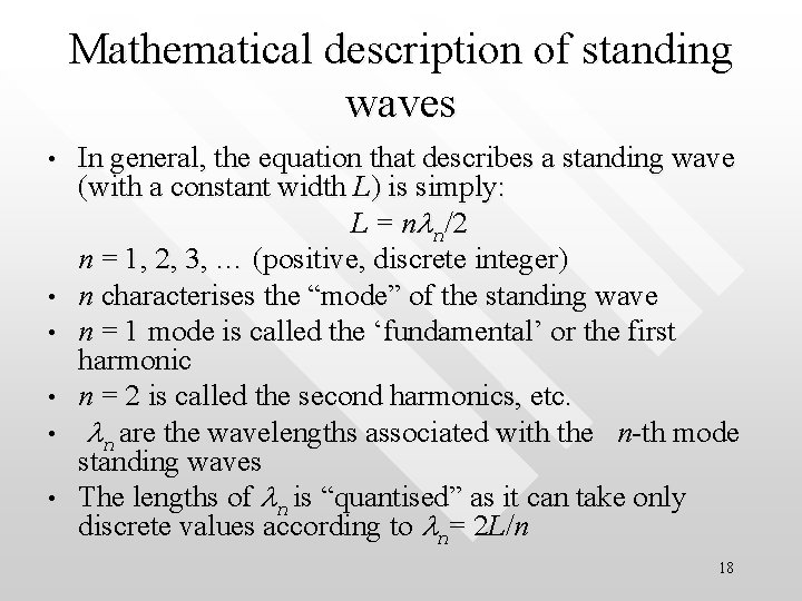 Mathematical description of standing waves • • • In general, the equation that describes