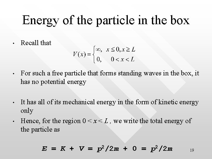 Energy of the particle in the box • Recall that • For such a