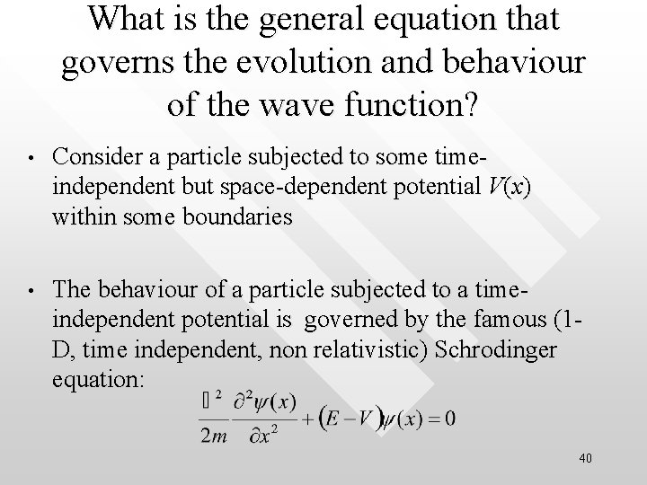 What is the general equation that governs the evolution and behaviour of the wave