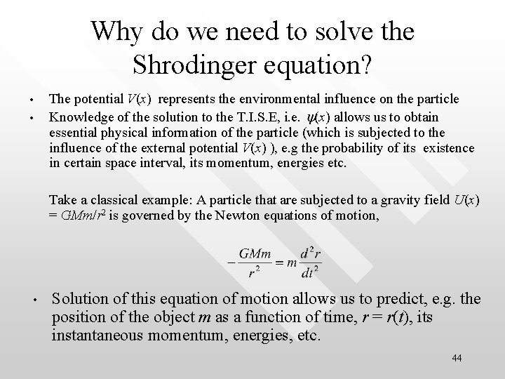 Why do we need to solve the Shrodinger equation? • • The potential V(x)