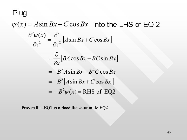 Plug into the LHS of EQ 2: Proven that EQ 1 is indeed the
