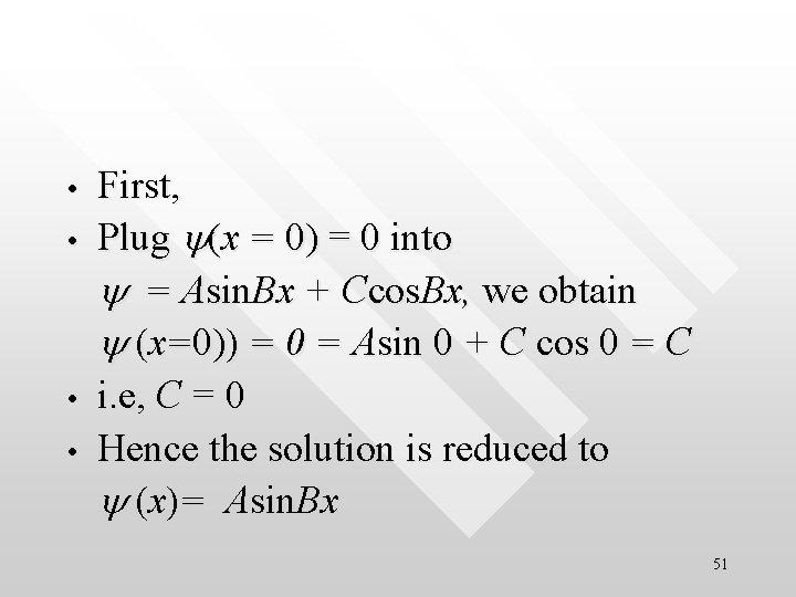 • • First, Plug y(x = 0) = 0 into y = Asin.