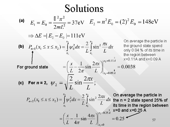 Solutions (a) On average the particle in the ground state spend only 0. 04